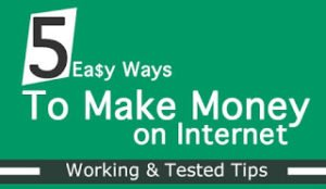 Top 5 easy ways to make money on internet