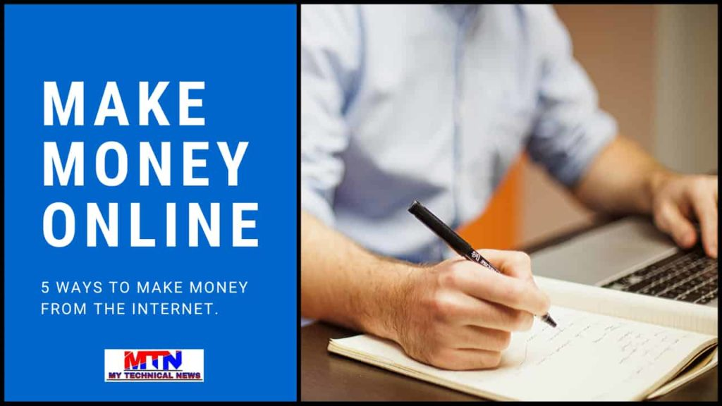 TOP 5 WAYS TO MAKE MONEY FROM THE INTERNET.