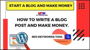 Write SEO Friendly Blog Post And Make Money In 2020