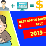 BEST APP TO MAKE MONEY FAST IN 2019-20.