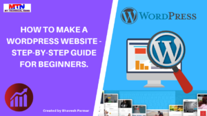 How to Make a WordPress Website – Step-by-Step Guide for Beginners.