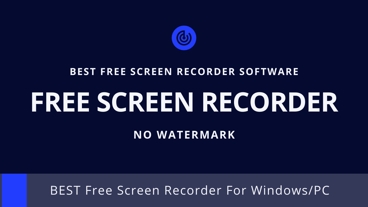 2020 Latest Free Screen Recording Software For Windows With No Watermark.