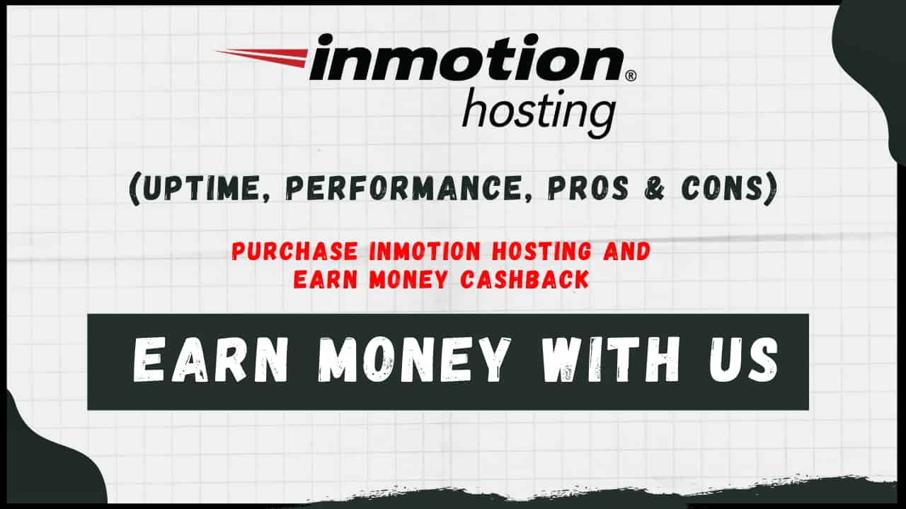 Purchase Inmotion Hosting And Get Cashback | Earn Money With Us