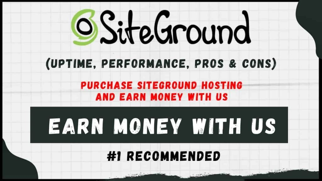 Purchase Siteground Hosting And Earn Money With Us