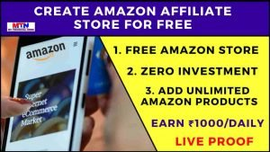 How To Create Amazon Affiliate Store For Free | Zero Investment | Earn $1000.
