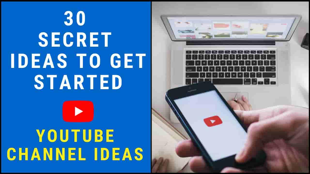 Best YouTube Channel Ideas   30 Secret Ideas To Get Started